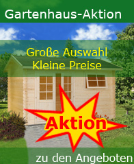 Gartenhaus Aktion